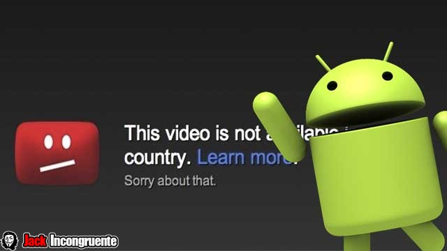 quitar bloqueo regional de youtube en android