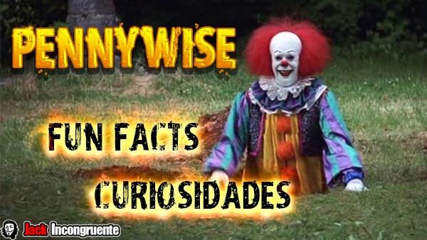 Pennywise datos curiosos de Eso el payaso diabolico