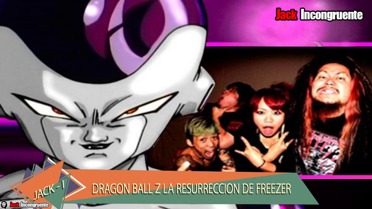 Curiosidades de Dragon Ball Z la resurrección de Freezer Maximum The Hormone