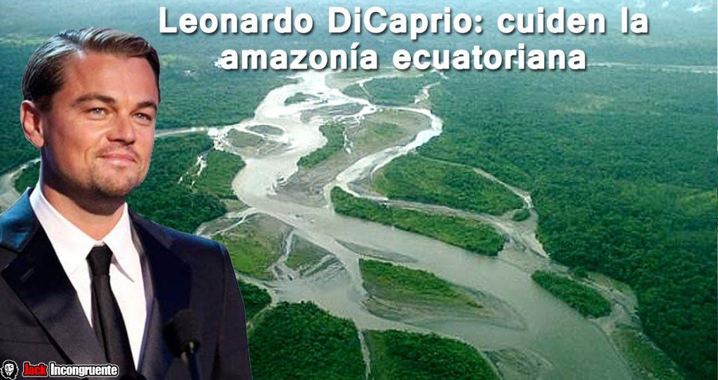 Leonardo DiCaprio selva amazonas
